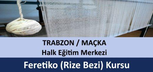 trabzon-macka-feretiko-rize-bezi-kursu-520x245