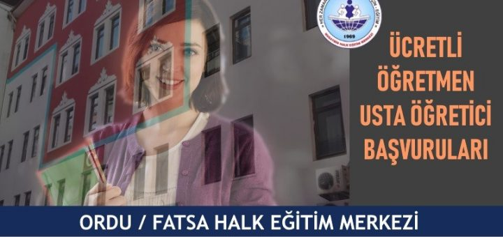 ORDU FATSA-halk eğitim merkezi ucretli-ogretmen-usta-ogretici-basvurulari