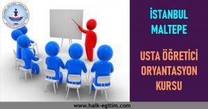İSTANBUL MALTEPE HEM USTA ÖĞRETİCİ ORYANTASYON KURSU